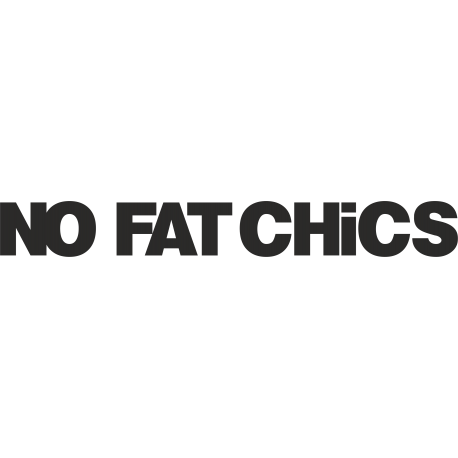 No fat chicks - никаких толстух
