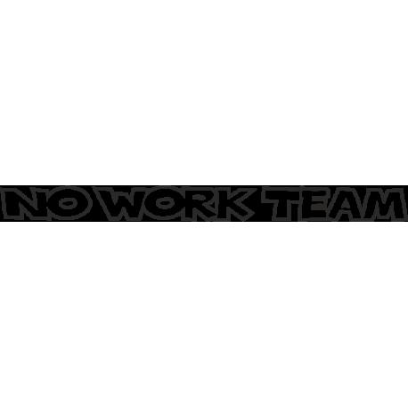 Надпись No Work Team контур