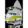 Work sucks go surfing-4
