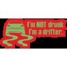 I am NOT drunk. I am a driftet - Я НЕ пьян. Я дрифтер