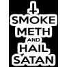 Smoke meth and hail satan