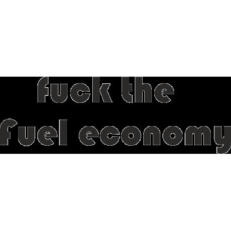 Fuck the fuel economy - П*х на экономию топлива