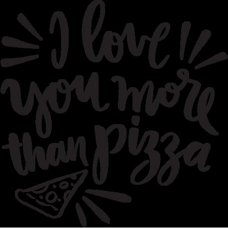 Я Люблю Тебя Больше Пиццы I Love You More Than Pizza